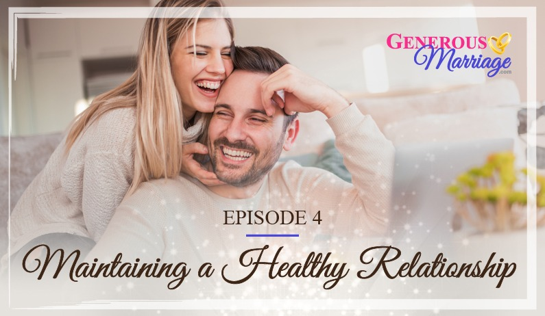 Episode 4 – Maintaining a Healthy Relationship