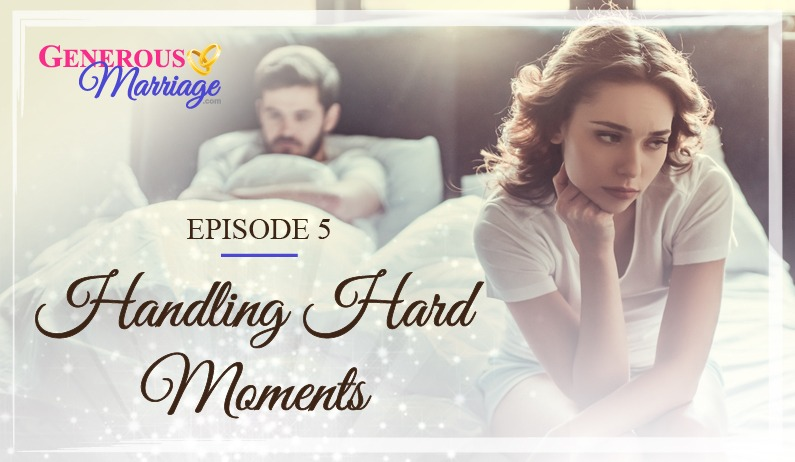 Episode 5 – Handling Hard Moments