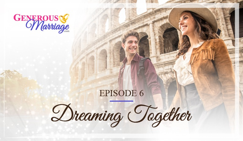 Episode 6 – Dreaming Together
