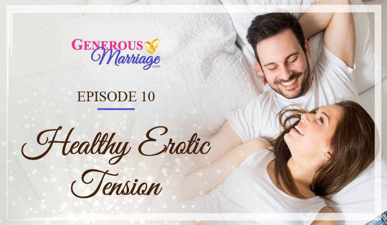 Episode 10 – Healthy Erotic Tension