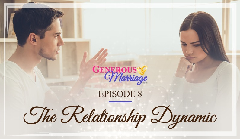 Episode 8 – The Relationship Dynamic