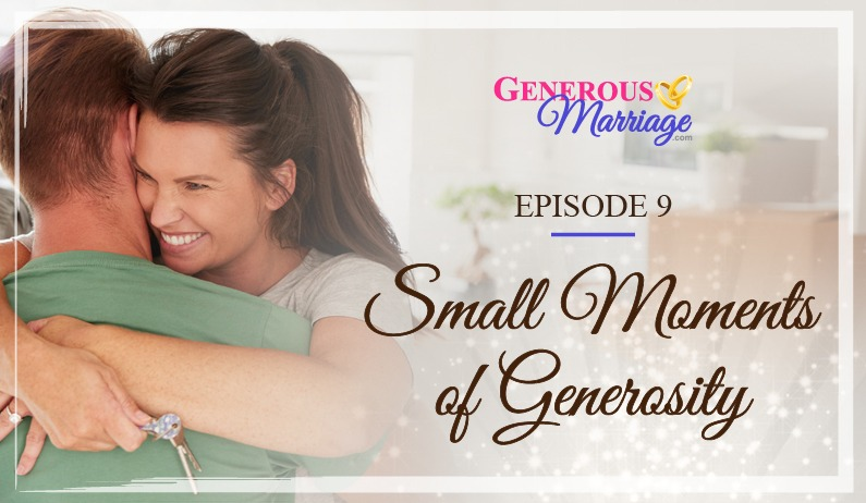 Episode 9 – Small Moments of Generosity