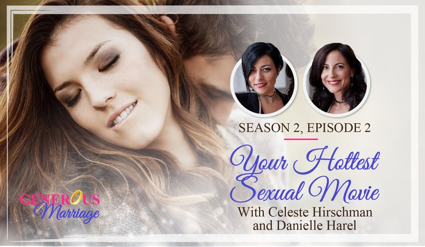Season 2, Episode 2 – Your Hottest Sexual Movie – With Celeste Hirschman and Danielle Harel