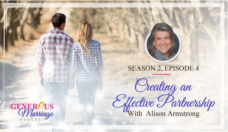 Season 2 Episode 4 – Creating an Effective Partnership – with Alison Armstrong