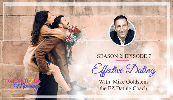 Season 2 Episode 7 – Effective Dating – with Mike Goldstein the EZ Dating Coach