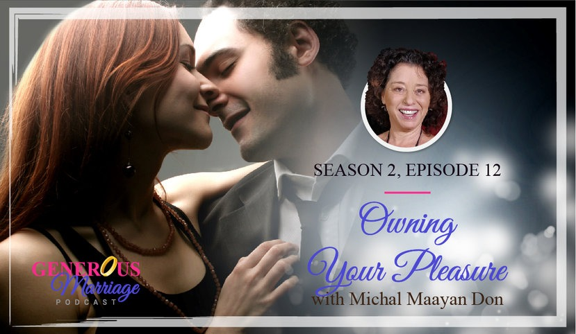 Season 2 Episode 12 – Owning Your Pleasure – with Michal Maayan Don
