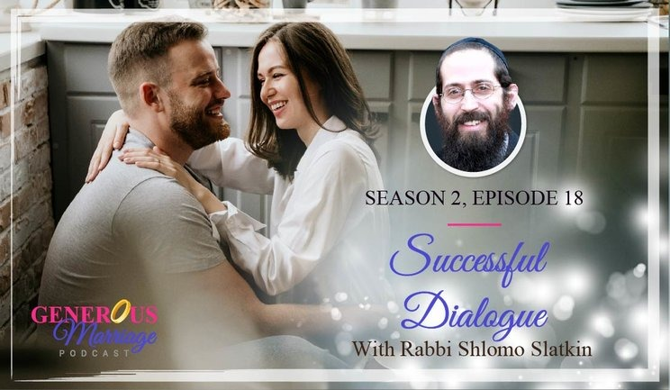 Season 2 Episode 18 – Successful Dialogue – With Rabbi Shlomo Slatkin