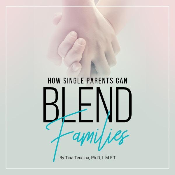 How Single Parents Can Blend Families