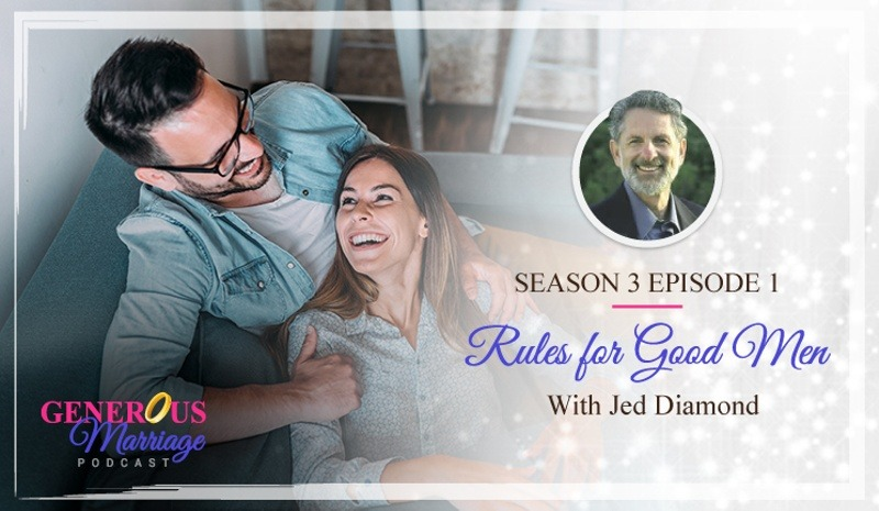 Season 3 Episode 1 – Rules for Good Men with Jed Diamond