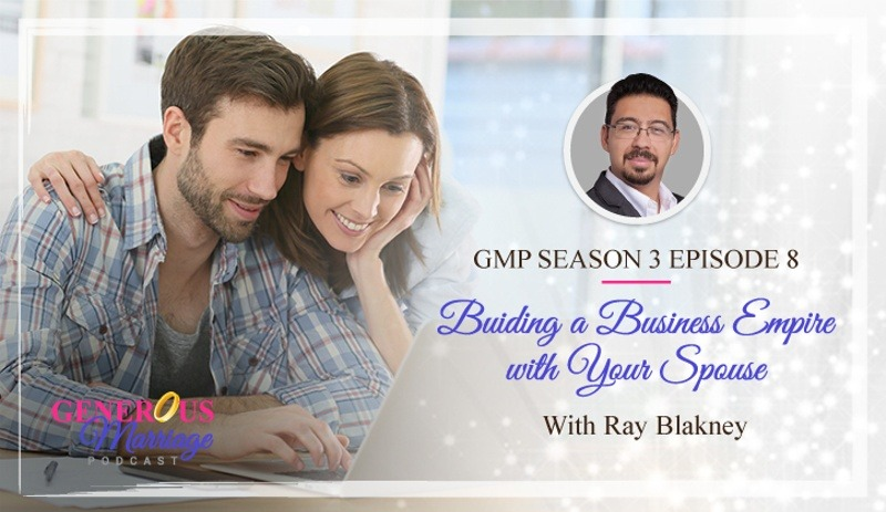 Season 3 Episode 8 – Buiding a Business Empire with Your Spouse with Ray Blakney