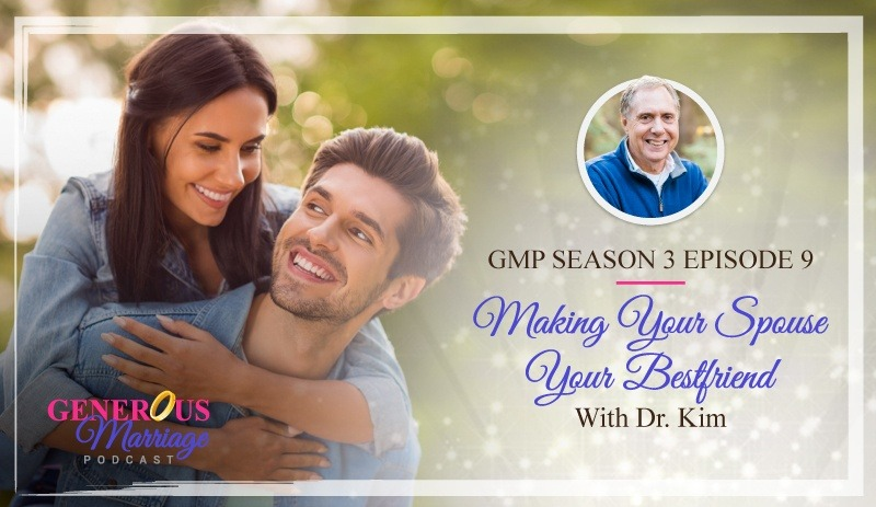 Season 3 Episode 9 – Making Your Spouse Your Best Friend with Dr. Kim