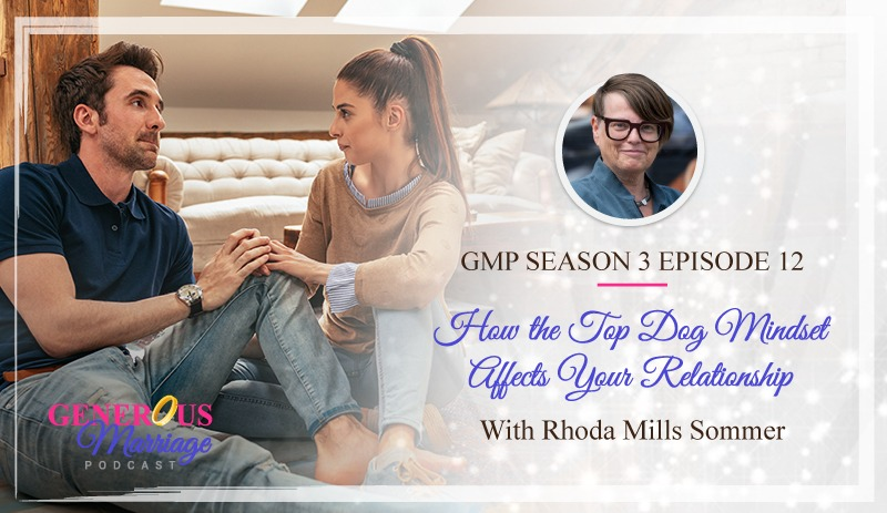 Season 3 Episode 12 – How the Top Dog Mindset Affects Your Relationship – with Rhoda Mills Sommer