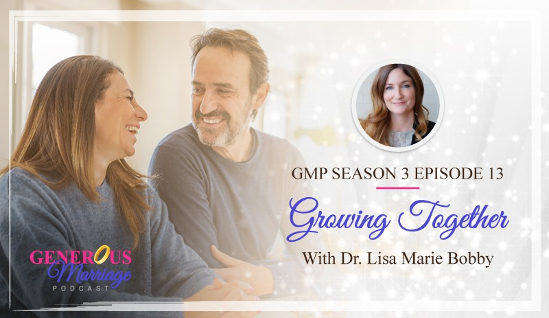 Season 3 Episode 13 – Growing Together with Dr. Lisa Marie Bobby