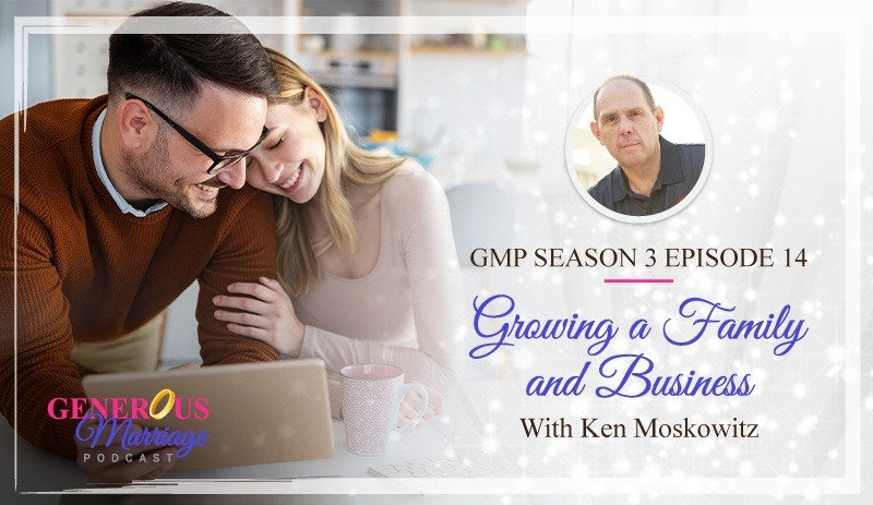 Season 3 Episode 14 – Growing a Family and Business with Ken Moskowitz