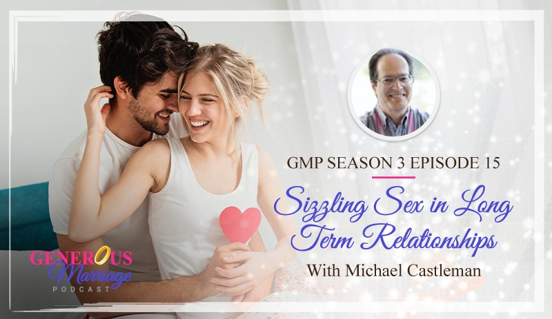 Season 3 Episode 15 – Sizzling Sex in Long Term Relationships with Michael Castleman